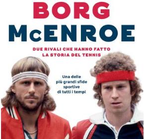 Borg McEnroe e gli altri: 10 storie d'amore per il tennis