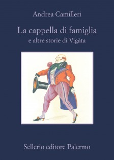 La cappella di famiglia e altre storie di Vigàta, di Andrea Camilleri