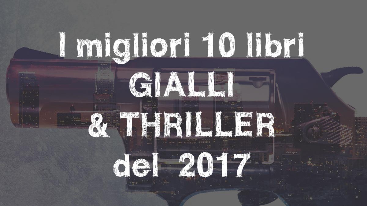 I migliori 10 libri gialli e thriller del 2017 libri for Libri ultime uscite