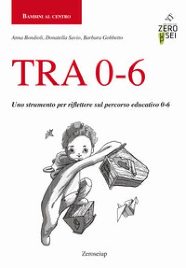 TRA 0-6. Uno strumento per riflettere sul percorso educativo 0-6