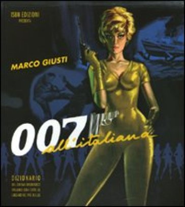 007 all'italiana - Marco Giusti |