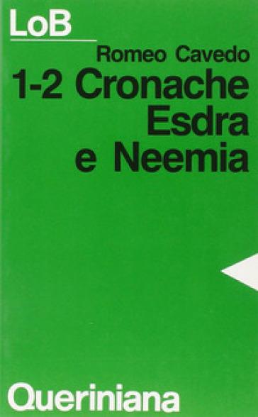 1-2 Cronache, Esdra e Neemia - Romeo Cavedo |