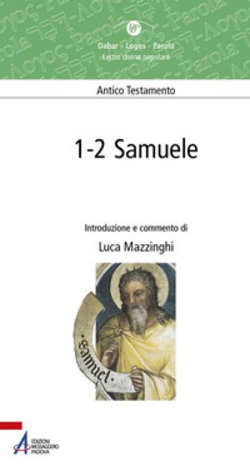 1-2 Samuele. Antico Testamento - L. Mazzinghi  