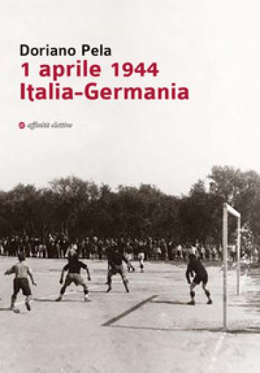 1 aprile 1944 Italia-Germania - Doriano Pela   Rochesterscifianimecon.com