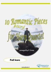 10 (Easy) Romantic Pieces for French Horn Quartet (Score)