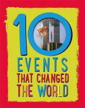 10: Events That Changed the World