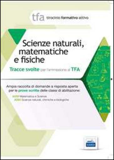 10 TFA. Scienze naturali, matematica e fisiche. Prova scritta per le classi A059, A060