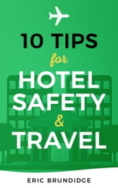 10 Tips For Hotel Safety & Travel