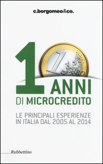 10 anni di microcredito. Le principali esperienze in Italia dal 2005 al 2014