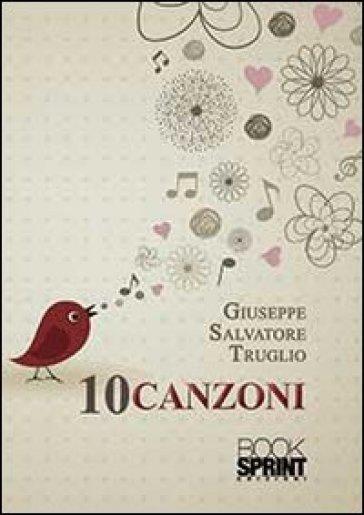 10 canzoni - Giuseppe S. Truglio |