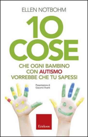 10 cose che un bambino con autismo vorrebbe che tu sapessi - Ellen Notbohm   Thecosgala.com