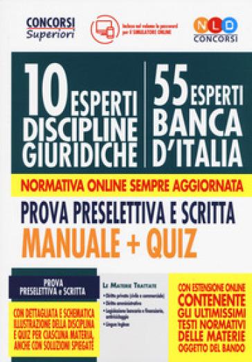 10 esperti nelle discipline giuridiche (55 esperti Banca d'Italia). Prova preselettiva e scritta. Manuale e Quiz. Con espansione online