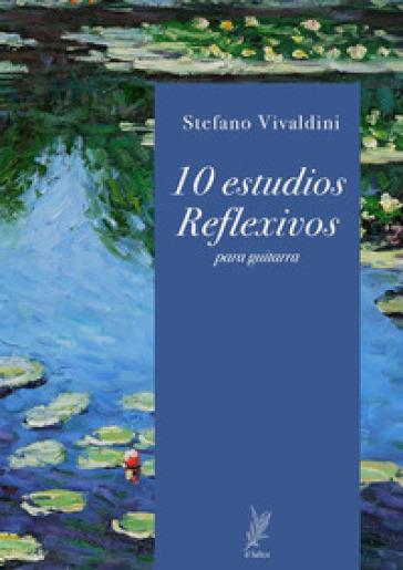 10 estudios reflexivos - Stefano Vivaldini |