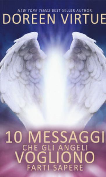 10 messaggi che gli angeli vogliono farti sapere - Doreen Virtue | Rochesterscifianimecon.com