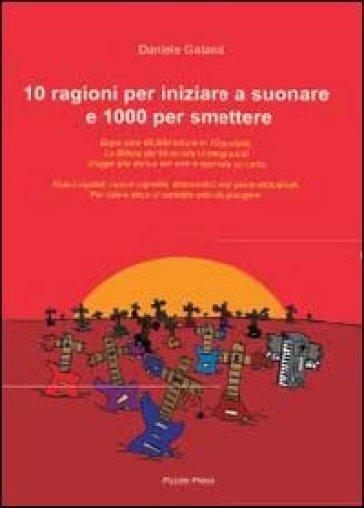 10 ragioni per iniziare a suonare e 1000 per smettere - Daniele Galassi | Thecosgala.com