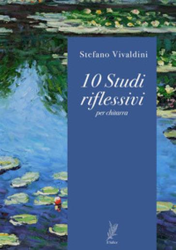 10 studi riflessivi - Stefano Vivaldini |
