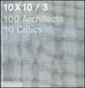 10 x 10. 100 architects. 10 critics. 3.