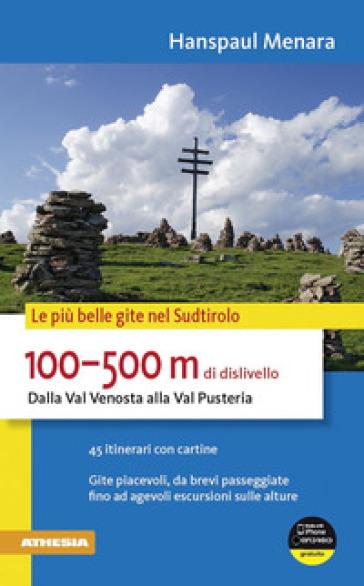100-500 m di dislivello dalla Val Venosta alla Val Pusteria - Hanspaul Menara |