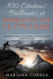 100 Citations Brillantes Et Inspirantes Sur Le Cyclisme