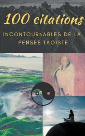 100 Citations Incontournables de la Pens e Tao ste