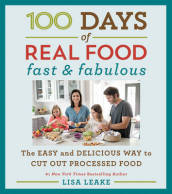 100 Days of Real Food: Fast & Fabulous