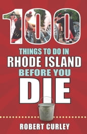 100 Things to Do in Rhode Island Before You Die