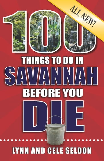 100 Things to Do in Savannah Before You Die, All New