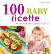 100 baby ricette. L