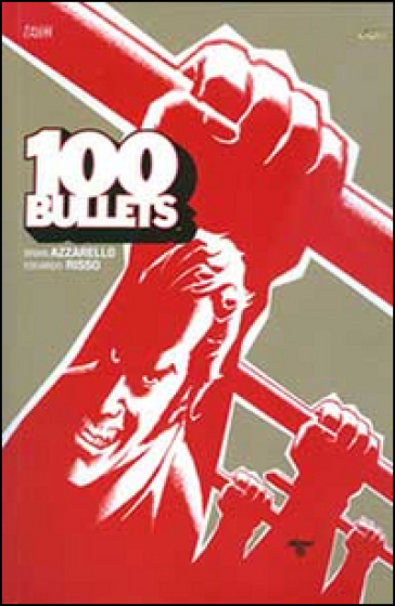 100 bullets. 12. - Brian Azzarello | Rochesterscifianimecon.com
