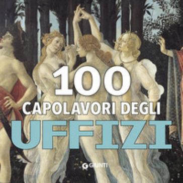 100 capolavori. Uffizi. Ediz. a colori