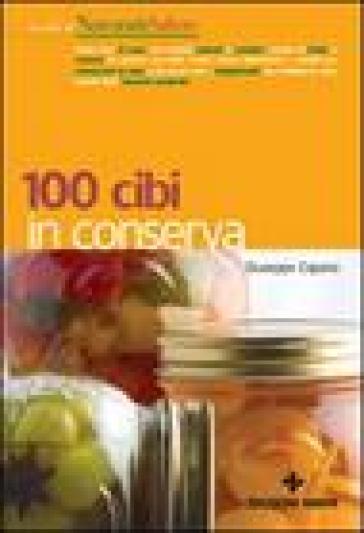 100 cibi in conserva - Giuseppe Capano | Jonathanterrington.com