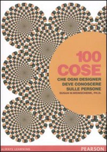 100 cose che ogni designer deve conoscere sulle persone - Susan M. Weinschenk pdf epub