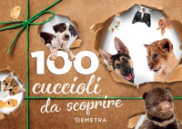 100 cuccioli da scoprire - Emanuela Busa |