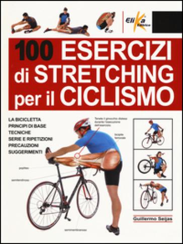 100 esercizi di stretching per il ciclismo