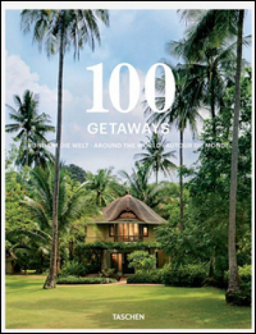 100 getaways around the world. Ediz. italiana, spagnola e portoghese (2 vol.)