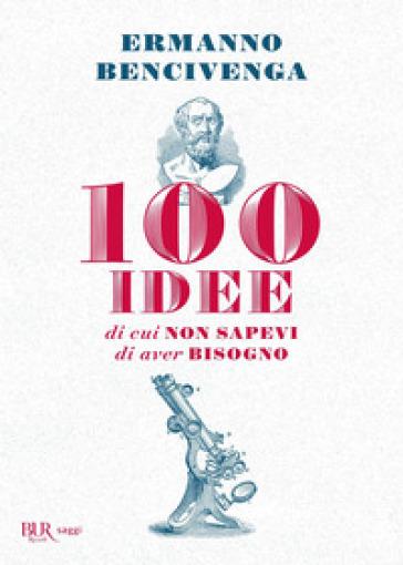 100 idee di cui non sapevi di aver bisogno - Ermanno Bencivenga | Thecosgala.com