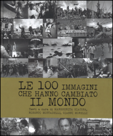 Le 100 immagini che hanno cambiato il mondo. Ediz. illustrata - M. Giacosa pdf epub