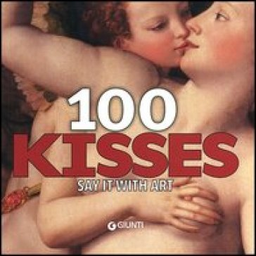 100 kisses. Say it with art