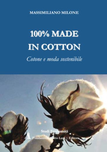 100% made in cotton. Cotone e moda sostenibile - Massimiliano Milone   Thecosgala.com