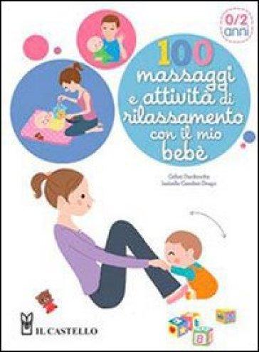 100 massaggi e attività di rilassamento con il mio bebè - Gilles Diederichs | Jonathanterrington.com