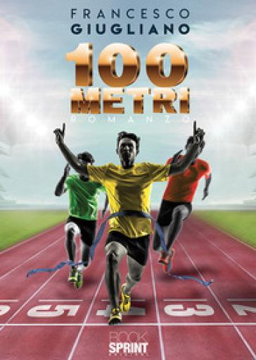 100 metri - Francesco Giugliano  