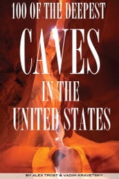 100 of the Deepest Caves In the United States