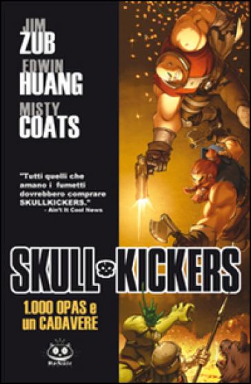 100 opas and a dead body. Skullkickers. 1. - Jim Zub   Rochesterscifianimecon.com