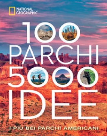 100 parchi 5000 idee. I più bei parchi americani. Ediz. illustrata - Joe Yorgest | Thecosgala.com