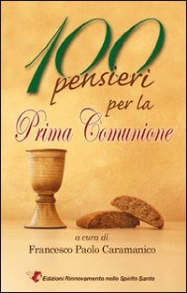 100 pensieri per la prima comunione - F. P. Caramanico |