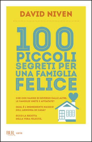 100 piccoli segreti per una famiglia felice - David Niven |