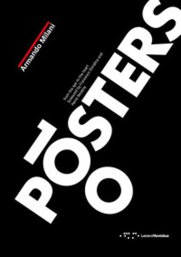 100 posters. From the eye to the heart. Ediz. illustrata - Armando Milani |