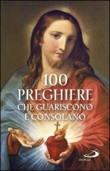 100 preghiere che guariscono e consolano - N. Benazzi |