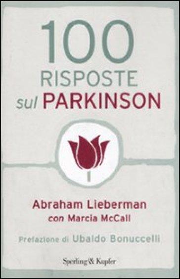 100 risposte sul Parkinson - Abraham Lieberman | Thecosgala.com