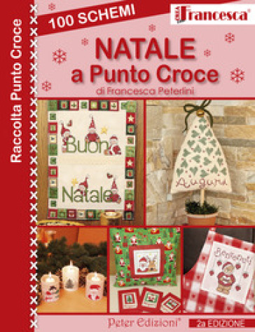 100 schemi Natale a punto croce. Ediz. illustrata - Francesca Peterlini |